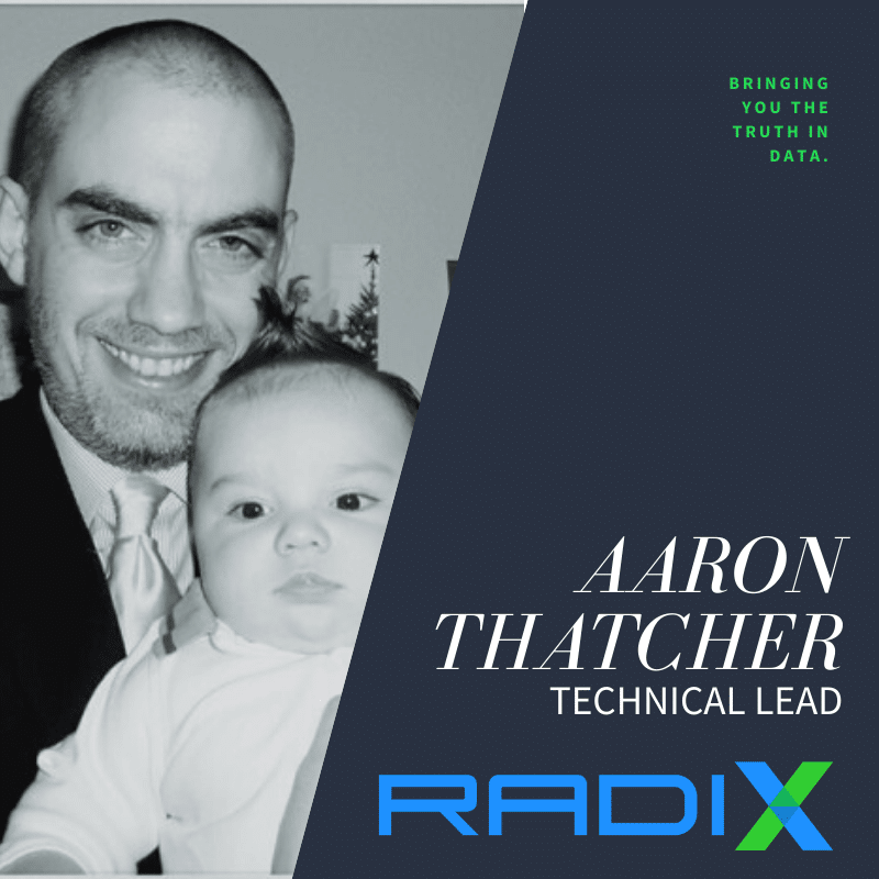 Q&A with Aaron Thatcher, Technical Lead at Radix